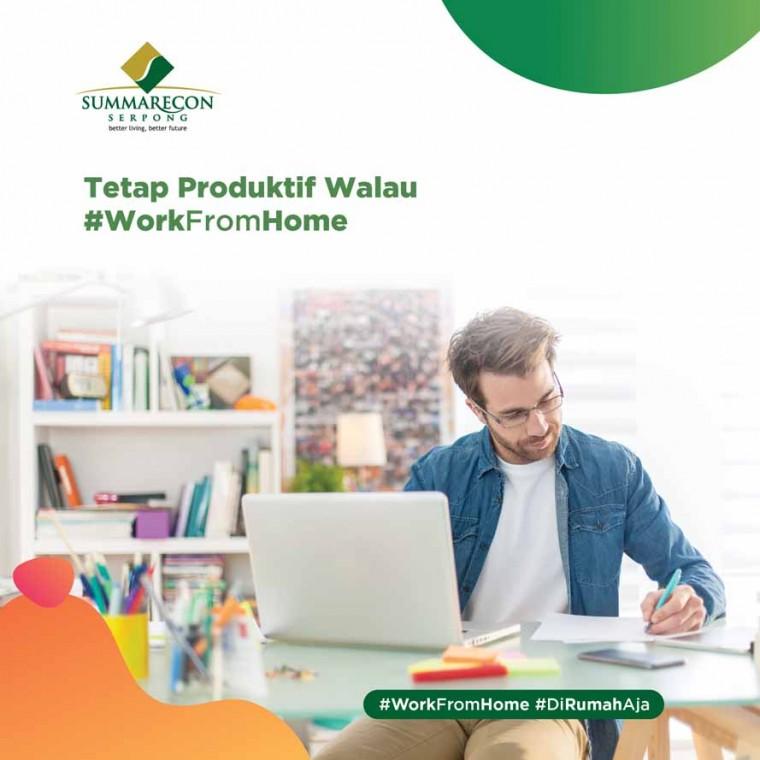 Tetap Produktif Walau Work From Home (WFH)